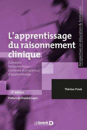 L'apprentissage du raisonnement clinique : concepts fondamentaux, contexte et processus d'apprentissage