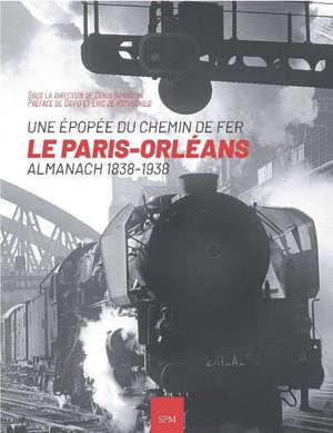 Le Paris-Orléans : une épopée du chemin de fer : almanach 1838-1938