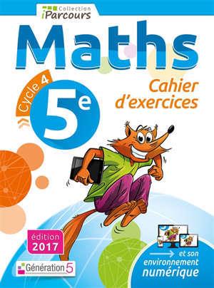 Maths 5e, cycle 4 : cahier d'exercices
