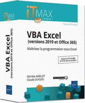 VBA Excel (versions 2019 et Office 365) : maîtrisez la programmation sous Excel