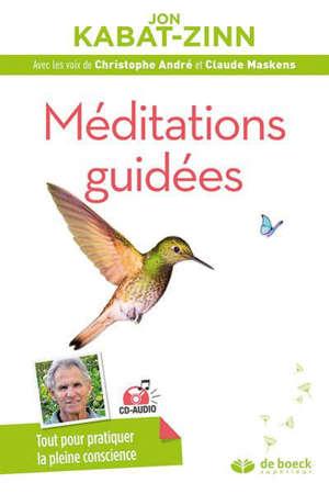 Méditations guidées : programme MBSR : la réduction du stress basée sur la pleine conscience