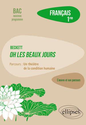 Français, 1re : Beckett, Oh ! Les beaux jours, parcours : un théâtre de la condition humaine