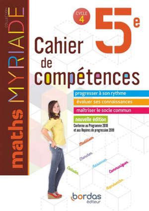 Maths 5e, cycle 4 : cahier de compétences : conforme au programme 2018 et aux repères de progression 2019