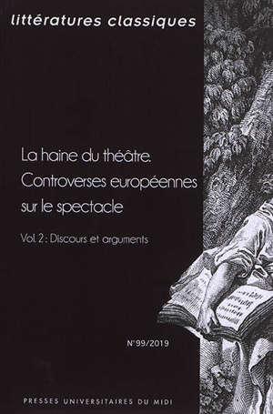 Littératures classiques. n° 99, La haine du théâtre : controverses européennes sur le spectacle (2) : discours et arguments