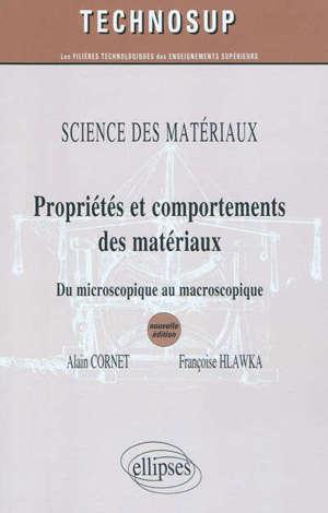 Science des matériaux : propriétés et comportements des matériaux : du microscopique au macroscopique