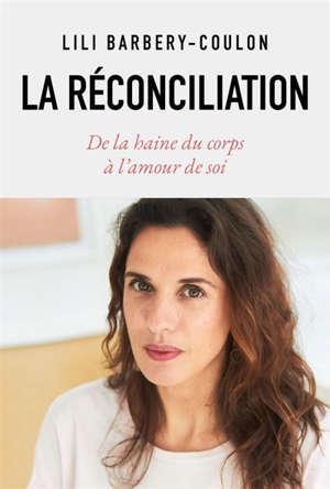 La réconciliation : de la haine du corps à l'amour de soi