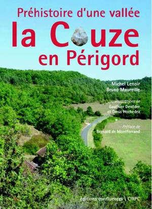 Préhistoire d'une vallée : la Couze en Périgord