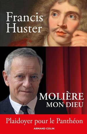 Molière mon Dieu : plaidoyer pour l'entrée au Panthéon