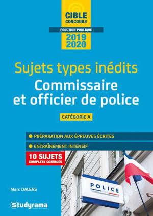 Commissaire de police et officier de police : sujets types inédits, catégorie A : 2020