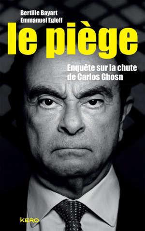 Le piège : enquête sur la chute de Carlos Ghosn