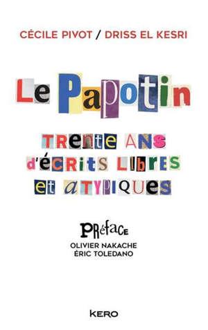Le Papotin : trente ans d'écrits libres et atypiques