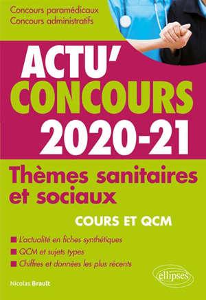 Thèmes sanitaires et sociaux 2020-2021 : concours paramédicaux, concours administratifs : cours et QCM