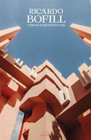 Ricardo Bofill : visions d'architecture