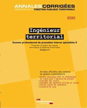 Ingénieur territorial 2020 : examen professionnel de promotion interne spécialités. Volume 2, Prévention et gestion des risques, informatique et systèmes d'information : catégorie A
