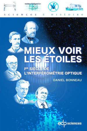 Mieux voir les étoiles : 1er siècle de l'interférométrie optique