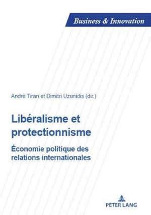 Libéralisme et protectionnisme : économie politique des relations internationales