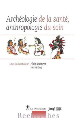 Archéologie de la santé, anthropologie du soin