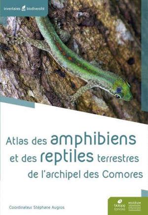 Atlas des amphibiens et des reptiles terrestres de l'archipel des Comores