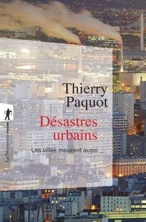 Désastres urbains : les villes meurent aussi