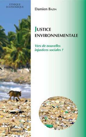 Justice environnementale : vers de nouvelles injustices sociales ?