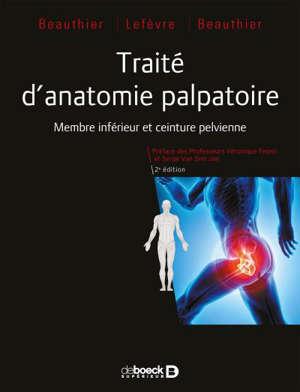Traité d'anatomie palpatoire. Volume 1, Membre inférieur et ceinture pelvienne