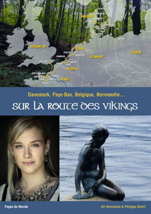 Sur la route des Vikings : Danemark, Pays-Bas, Belgique, Normandie...