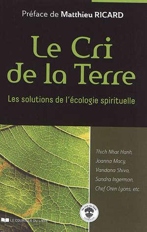 Le cri de la Terre : les solutions de l'écologie spirituelle