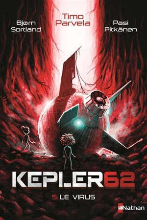 Kepler62. Volume 5, Le virus
