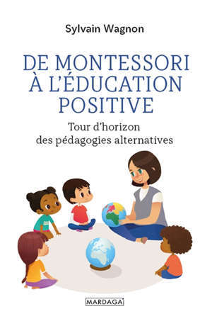 De Montessori à l'éducation positive : tour d'horizon des pédagogies alternatives