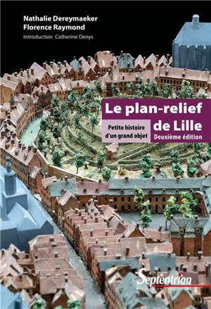 Le plan-relief de Lille : petite histoire d'un grand objet