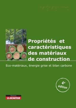 Propriétés et caractéristiques des matériaux de construction : éco-matériaux, énergie grise et bilan carbone