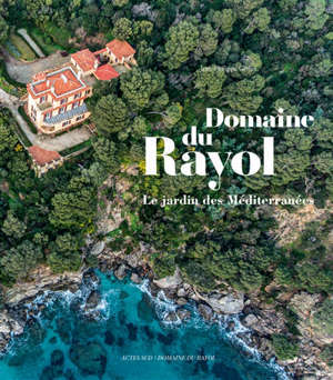 Domaine du Rayol : le jardin des Méditerranées