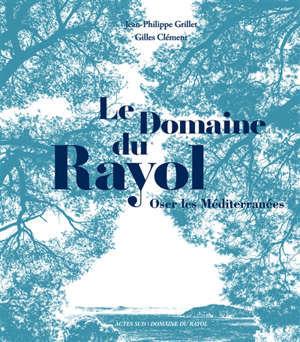 Le domaine du Rayol : oser les Méditerranées