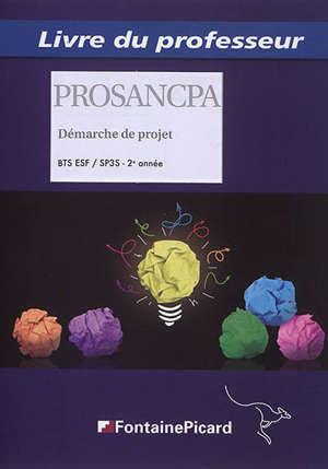 Démarche de projet, BTS SP3S, 2e année : livre du professeur