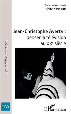 Jean-Christophe Averty : penser la télévision au XXe siècle