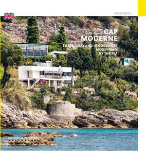 Cap Moderne : Eileen Gray and Le Corbusier, modernism by the sea