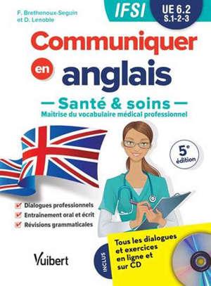 Communiquer en anglais : santé & soins, maîtrise du vocabulaire médical professionnel : IFSI, UE 6.2, S.1-2-3