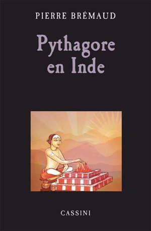 Pythagore en Inde ou La secte des mathématiciens