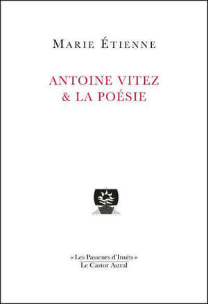 Antoine Vitez & la poésie