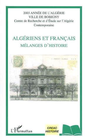 Algériens et Français : mélanges d'histoire