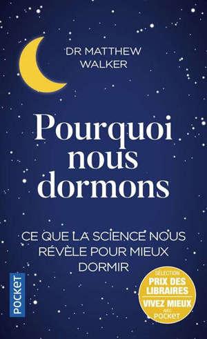 Pourquoi nous dormons : le pouvoir du sommeil et des rêves