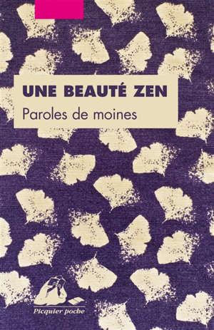 Une beauté zen : paroles de moines