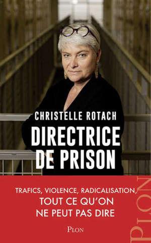 Directrice de prison : terrorisme, surpopulation, suicides... : tout ce qu'on ne peut pas dire