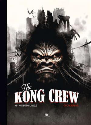 The Kong crew. Volume 1, Manhattan jungle