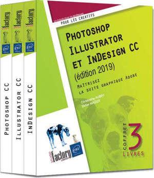 Photoshop, Illustrator et InDesign CC : maîtrisez la suite graphique Adobe : coffret de 3 livres