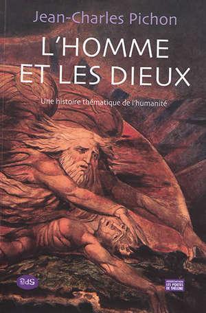 L'homme et les dieux : histoire thématique de l'humanité