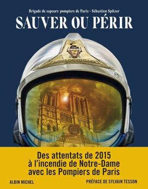 Sauver ou périr : des attentats de 2015 à Notre-Dame avec les pompiers de Paris