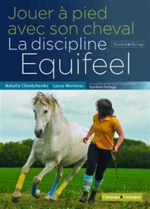 Jouer à pied avec son cheval : la discipline Equifeel
