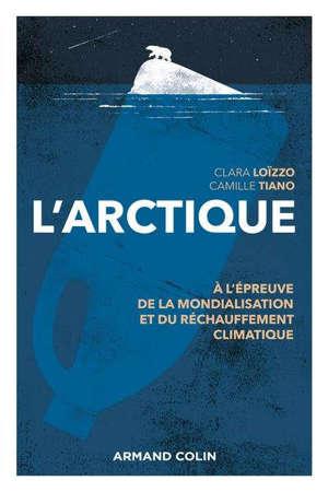 L'Arctique : à l'épreuve de la mondialisation et du réchauffement climatique