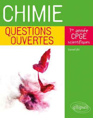 Chimie : questions ouvertes : 1re année CPGE scientifiques